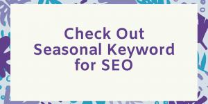 Check Out Seasonal Keyword for SEO